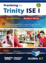 Practising for Trinity ISE I (CEFR B1) Reading & Writing (Revised Edition) Self-Study Edition