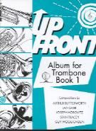 Up Front Album for Trombone, Book 1 (treble clef edition)
