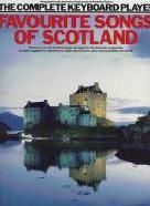 Complete Keyboard Player Favourite Songs Scotland (Complete Keyboard Player series)