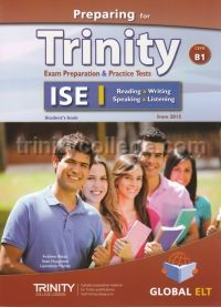 Preparing for Trinity ISE I CEFR B1 Reading, Writing, Speaking, Listening Student's Book