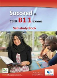 Succeed In Trinity CEFR B1.1 Exams Self-Study Book
