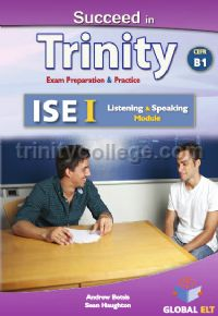 Succeed in Trinity ISE I CEFR B1 Listening and Speaking Self Study