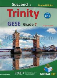 Succeed in Trinity GESE Grade 7 (B2.1) (Revised Edition) Student's book
