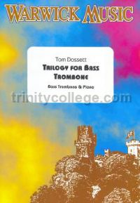 Trilogy (Caprice, Chanson, Galliarde) for bass trombone & piano