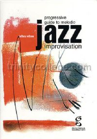 Progressive Guide To Melodic Jazz Improvisation