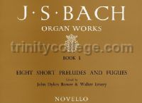 Organ Works, Book 1: Eight Short Preludes And Fugues