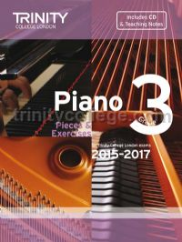 Piano Exam Pieces & Exercises 2015-2017, Grade 3 with CD and Teaching Notes