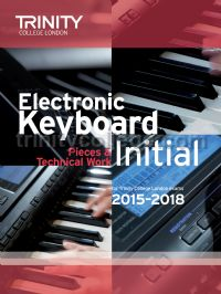 Electronic Keyboard Exam Pieces & Technical Work 2015-18, Initial