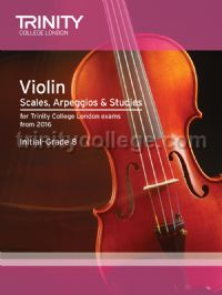 Violin Scales, Arpeggios & Studies Initial–Grade 8 from 2016