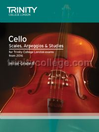 Cello Scales, Arpeggios & Studies Initial–Grade 8 from 2016