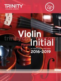 Violin Exam Pieces Initial, 2016-2019 (score, part & CD)