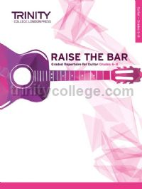 Raise the Bar Guitar (Book 3) Grades 6-8