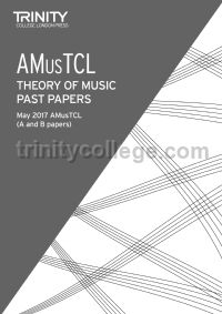 Theory of Music Past Papers May 2017 AMusTCL