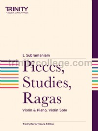 Pieces, Studies, Ragas (Violin & Piano)
