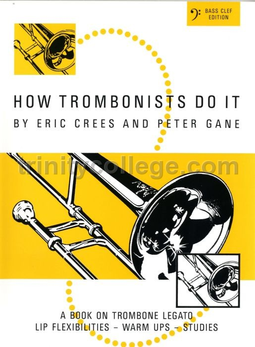 Crees, Eric & Gane, Peter - How Trombonists Do It - Bass Clef