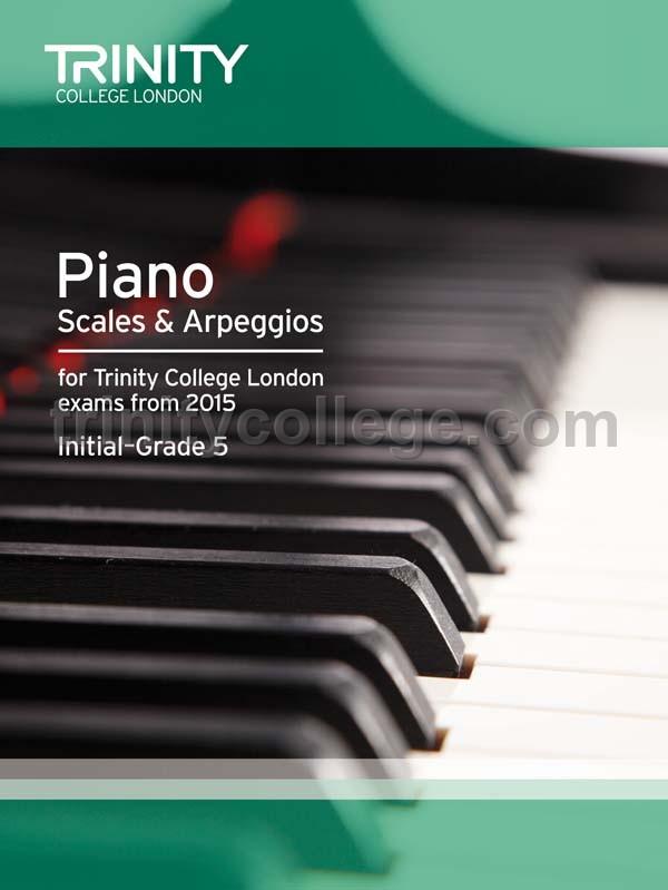 Piano Scales & Arpeggios from 2015, Initial–Grade 5