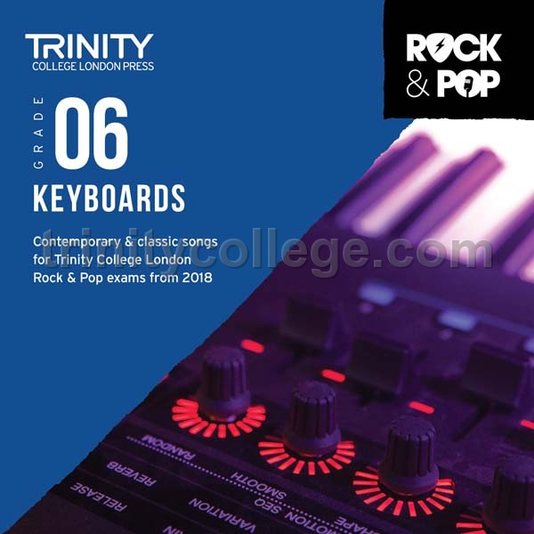 Trinity College Rock /& Pop 2018 Keyboard Grade 6