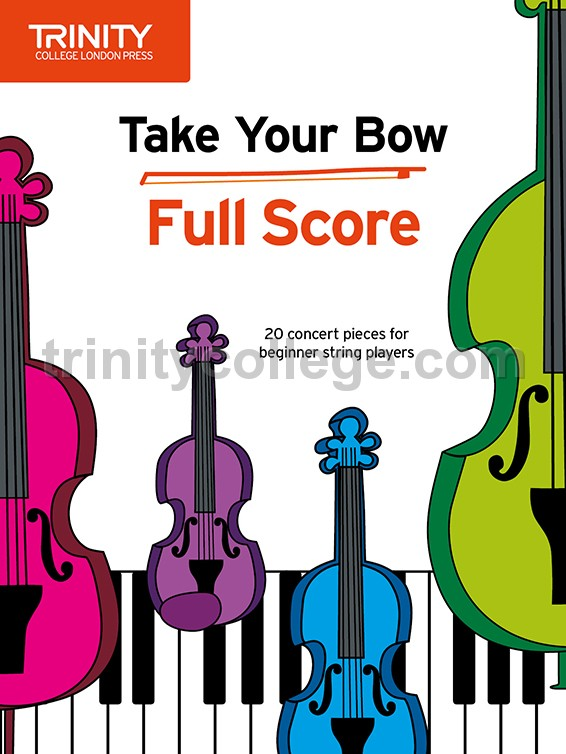 Trinity College London - Take Your Bow Full Score